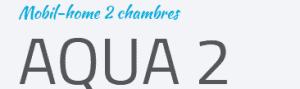 IRM AQUA 2 - 2020 - Mobil Home Neuf - 2 Chambres -Zen Mobil homes
